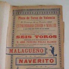 Carteles Toros: CARTEL PLAZA TOROS VALENCIA - OCTUBRE 1899 - CORRIDA DE NOVILLOS MALAGUEÑO, NAVERITO Y MORITO. Lote 17708661