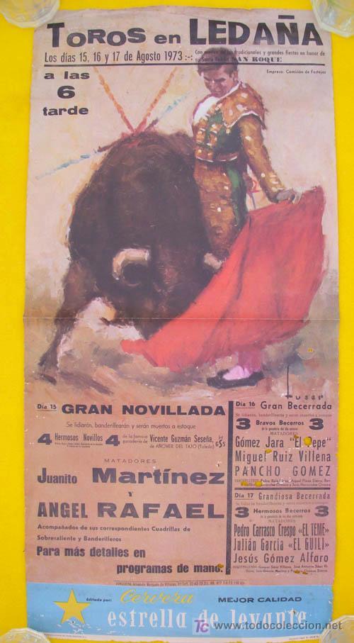 TOROS EN LEDAÑA AGOSTO 1973. JUANITO MARTÍNEZ, ANGEL RAFAEL, GOMEZ JARA EL PEPE, MIGUEL RUIZ VILLENA (Coleccionismo - Carteles Gran Formato - Carteles Toros)