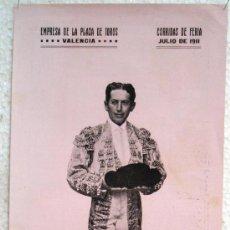 Carteles Toros: CARTEL TOROS , PLAZA DE TOROS DE VALENCIA 1911 , CORRIDAS DE FERIA, ANTONIO FUENTES. Lote 21498396