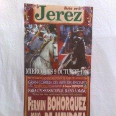 Carteles Toros: CARTEL DE TOROS. TOROS EN JEREZ, CADIZ. FERMIN BOHORQUEZ Y PABLO HERMOSO DE MENDOZA. OCTUBRE 1996.. Lote 104097852