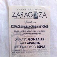Carteles Toros: CARTEL DE TOROS. PLAZA DE TOROS DE ZARAGOZA. DAMASO GONZALEZ, RAUL ARANDA Y LUIS FCO. ESPLA. 1994.. Lote 122037422