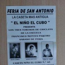 Carteles Toros: CARTEL DE TOROS. CHICLANA, CADIZ, FERIA DE SAN ANTONIO. LA CASETA MAS ANTIGUA, EL NIÑO EL CUBO.. Lote 22028402