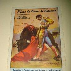 Carteles Toros: GRAN PROGRAMA DE FAMOSAS CORRIDAS DE FERIA DEL AÑO 1945 EN LA PLAZA DE TOROS DE VALENCIA.. Lote 26121673