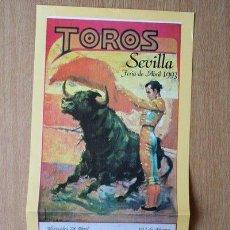 Carteles Toros: CARTEL DE TOROS DE SEVILLA. FERIA DE ABRIL DE 1993.. Lote 26562060
