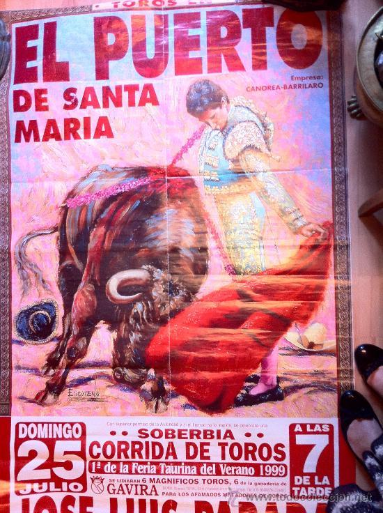 CARTEL TAURINO DE 1999 DEL PUERTO DE SANTA MARIA, CORRIDA CON J.L.PARADA, CRISTO GONZALEZ, ETC. (Coleccionismo - Carteles Gran Formato - Carteles Toros)