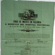 Carteles Toros: CARTEL TOROS DE MUERTE , PLAZA VALENCIA 1873, HOSPITAL PROVINCIAL, ORIGINAL. Lote 31281025