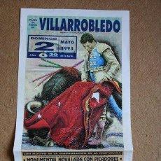 Affissi Tauromachia: CARTEL DE TOROS DE VILLARROBLEDO. 2 DE MAYO DE 1993.PEPÍN LIRIA, JOSÉ IGNACIO SÁNCHEZ Y J. RODRÍGUEZ. Lote 33394652