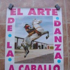 Carteles Toros: CARTEL DE EL ARTE DE LA DANZA DEL CABALLO DIRECTOR : SAMUEL LOPEZ ORTIZ. Lote 38058507