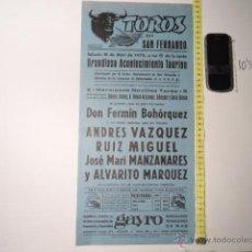 Carteles Toros: ANTIGUO CARTEL DE TOROS - ORIGINAL - TOROS EN SAN FERNANDO 1974 JOSE MANZANARES CADIZ REF TELE7. Lote 39318115