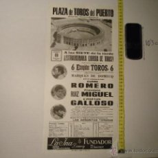 Carteles Toros: ANTIGUO CARTEL DE TOROS - ORIGINAL - TOROS EN EL PUERTO CADIZ 1976 CURRO ROMERO GALLOSO REF TELE7. Lote 39318334