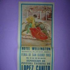 Carteles Toros: HOTEL WELLINGTON. FERIA DE SAN ISIDRO 1983 . EXPOSICIÓN DE PINTURA TAURINA DE LÓPEZ CANITO.. Lote 42531888