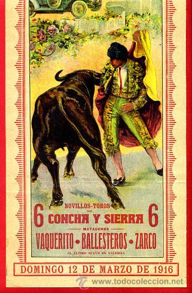 CARTEL TOROS, PLAZA VALENCIA , 1916 , VAQUERITO BALLESTEROS ZARCO , ORIGINAL. F23 (Coleccionismo - Carteles Gran Formato - Carteles Toros)