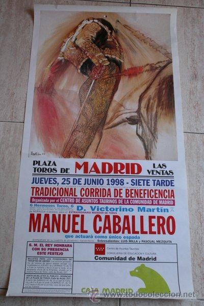 CARTEL DE TOROS DE MADRID. 25 DE JUNIO DE 1998. BENEFICENCIA. MANUEL CABALLERO. (Coleccionismo - Carteles Gran Formato - Carteles Toros)