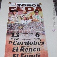 Carteles Toros: CARTEL DE CORRIDA DE TOROS EN ELDA.EL RENCO-EL FANDI-MANUEL DÍAZ EL CORDOBÉS. Lote 126321658