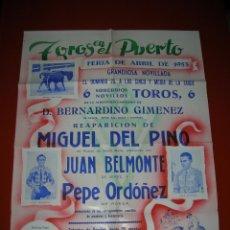 Carteles Toros: PLAZA DE TOROS DEL PUERTO DE SANTA MARIA.NOVILLADA.MIGUEL DEL PINO-JUAN BELMONTE-PEPE ORDÓÑEZ.1953. Lote 47291811