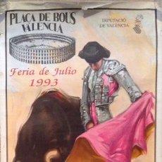 Carteles Toros: CARTEL PLAZA DE TOROS DE VALENCIA FERIA DE JULIO 1993 ORTEGA CANO EL SORO JOSELITO ENRIQUE PONCE. Lote 47295587