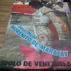 Carteles Toros: CARTEL TOROS.- JOSE NELO. MORENITO DE MARACAY, IDOLO DE VENEZUELA. 95X63 CTMS. . Lote 48897895