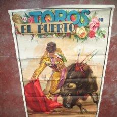 Carteles Toros: ENORME CARTEL DE TOROS,PUERTO DE SANTA MARÍA,CÁDIZ,MÁS DE DOS METROS,IDEAL DECORACIÓN. Lote 49539414