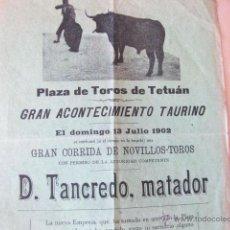 Carteles Toros: CARTEL PLAZA DE TOROS DE TETUÁN DE MADRID. D. TANCREDO, MATADOR. 1902.. Lote 49960929