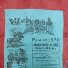 Carteles Toros: 1970 CARTEL DE TOROS DE SEDA FALLAS DE VALENCIA - PAQUIRRI DIEGO PUERTA VITI CORTES ARANDA MIGUELIN. Lote 50317845