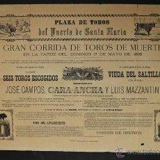 Carteles Toros: CARTEL DE TOROS DEL PUERTO DE SANTA MARÍA. 17 DE MAYO DE 1885. JOSÉ CAMPOS, CARA-ANCHA Y MAZZANTINI.. Lote 52478798