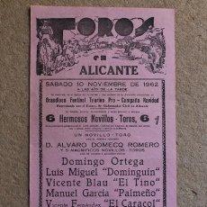 Carteles Toros: CARTEL DE TOROS DE ALICANTE. 10 DE NOVIEMBRE DE 1962. DOMINGUÍN, DOMINGO ORTEGA, EL CARACOL.. Lote 52874685