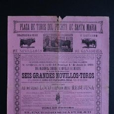 Carteles Toros: CARTEL DE TOROS DEL PUERTO DE SANTA MARÍA. 1 DE JUNIO DE 1890. LOCO Y REBUJINA.. Lote 53097617