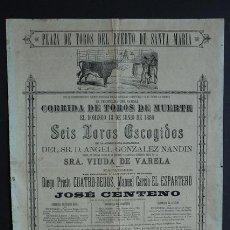 Carteles Toros: CARTEL DE TOROS DEL PUERTO DE SANTA MARÍA. 13 DE JUNIO DE 1886. CUATRO-DEDOS, MANUEL GARCÍA, ETC.. Lote 53099781