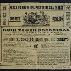 Carteles Toros: CARTEL DE TOROS DEL PUERTO DE SANTA MARÍA. 23 DE JULIO DE 1882. EL GORDITO Y CURRITO. Lote 53099798