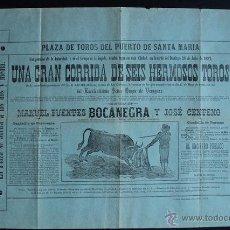 Carteles Toros: CARTEL DE TOROS DEL PUERTO DE SANTA MARÍA. 24 DE JULIO DE 1887. MANUEL F. BOCANEGRA Y JOSÉ CENTENO. Lote 53138059