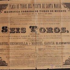 Carteles Toros: CARTEL DE TOROS DEL PUERTO DE SANTA MARÍA. 23 DE MAYO DE 1886. MANUEL HERMOSILLA Y EL ESPARTERO.. Lote 53138169