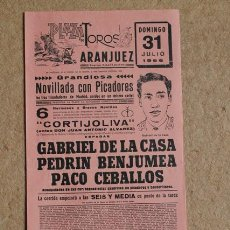 Carteles Toros: CARTEL DE TOROS DE ARANJUEZ. 31 DE JULIO DE 1966. GABRIEL DE LA CASA, PEDRÍN BENJUMEA, PACO CEBALLOS. Lote 53589248