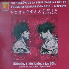 Carteles Toros: CARTEL TOROS ALICANTE PREGON DE LA FERIA TAURINA DE LES FOGUERES DE SANT JOAN 2016. Lote 58336794