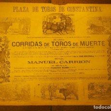 Carteles Toros: PLAZA DE TOROS DE CONSTANTINA 1875 CORRIDAS DE TOROS DE MUERTE. MANUEL CARRION DE SEVILLA.. Lote 70536077