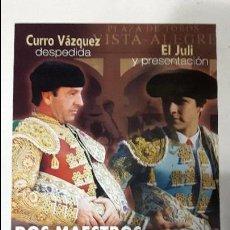 Carteles Toros: CARTEL TOROS DESPEDIDA DE CURRO VÁZQUEZ DEL TOREO PLAZA VISTALEGRE. Lote 71769335