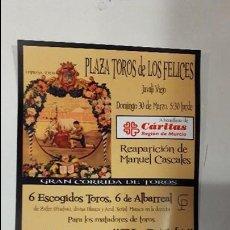 Carteles Toros: CARTEL TOROS LOS FELICES REAPARICIÓN DE CASCALES Y CON EL PANA. Lote 118877552