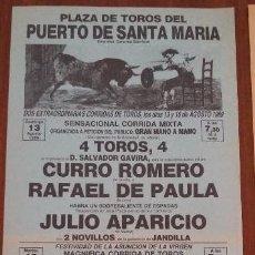 Carteles Toros: CARTEL DE TOROS. EL PUERTO DE STA. MARÍA. CURRO ROMERO. RAFAEL DE PAULA. JULIO APARICIO.13-15-8/1989. Lote 262890900