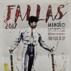 Carteles Toros: CARTEL TOROS FERIA FALLAS 2017 MANOLO MONTOLIU 25AÑOS. Lote 77332473