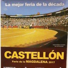 Carteles Toros: CARTEL TOROS FERIA CASTELLON MAGDALENA 2017. Lote 77332565