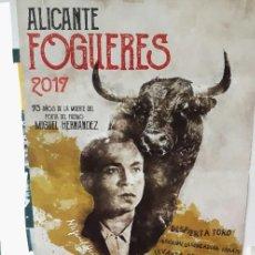 Carteles Toros: CARTEL TOROS ALICANTE 2017 MIGUEL HERNÁNDEZ CENSURADO POR PODEMOS MUY DIFÍCIL DE ENCONTRARAR. Lote 89347740