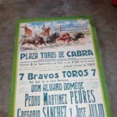 Carteles Toros: CARTEL DE TOROS PLAZA DE CABRA MAYO SEPTIEMBRE 1961 PEDRO PEDRES, ETC 1 METRO DE ALTO X 68 DE LARGO . Lote 92209320