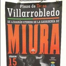 Carteles Toros: CARTEL TOROS VILLARROBLEDO 1 Y UNICA VEZ CON MIURAS. Lote 93289895