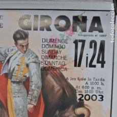 Carteles Toros: CARTEL DE TOROS. GIRONA 2003. Lote 95494843
