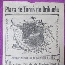 Carteles Toros: CARTEL TOROS, PLAZA ORIHUELA, ALICANTE, 1930, MANUEL AGÜERO, CHIQUITO DE LA AUDIENCIA, CT15. Lote 97640583