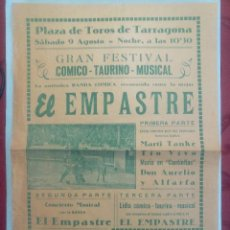 Carteles Toros: TARRAGONA .- PLAZA DE TOROS .- GRAN FESTIVAL COMICO TAURINO MUSICAL .- EL EMPASTRE. Lote 98189447