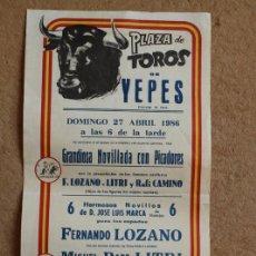 Carteles Toros: CARTEL DE TOROS DE YEPES. 27 DE ABRIL DE 1986. FERNANDO LOZANO, MIGUEL BÁEZ LITRI Y RAFI CAMINO.. Lote 99421963