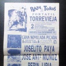 Carteles Toros: CARTEL 21X41,5 CMS. 1990 NOVILLADA PICADA JOSELITO PAYA JOSE ANTONIO MUÑOZ PEPIN LIRIA TORREVIEJA. Lote 104284855