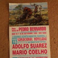 Carteles Toros: CARTEL DE TOROS DE PEDRO BERNARDO. 15 Y 16 DE SEPTIEMBRE DE 1996. ADOLFO SUÁREZ, MARIO COELHO. Lote 104383587