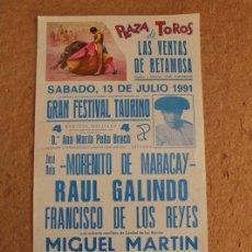 Carteles Toros: CARTEL DE TOROS DE LAS VENTAS DE RETAMOSA. 13 DE JULIO DE 1991. MORENITO DE MARACAY, RAÚL GALINDO. Lote 104385707