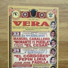 Carteles Toros: 2002-CARTEL DE TOROS DE VERA.ALMERIA.CABALLERO MORANTE EL CORDOBES PEPIN LIRIA PADILLA. Lote 105166275